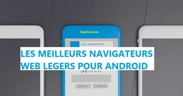 Top 8 Meilleurs Navigateurs Web Légers Pour Appareil Android