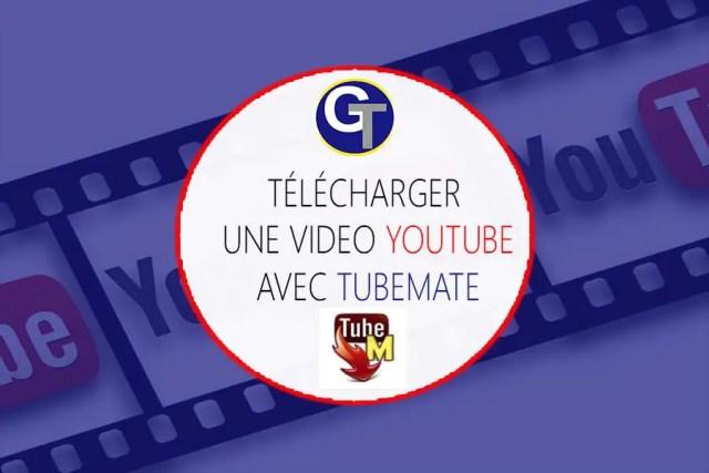 Comment Télécharger Une Vidéo YouTube & Télécharger TubeMate