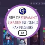 Top sites de Streaming gratuit inédits que vous ignorez peut-être