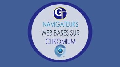 Photo of Top 5 Meilleurs Navigateurs Internet Basés Sur Chromium Pour Windows