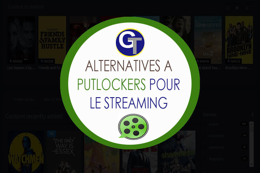 14 Alternatives à Putlocker pour le streaming des films et séries en anglais