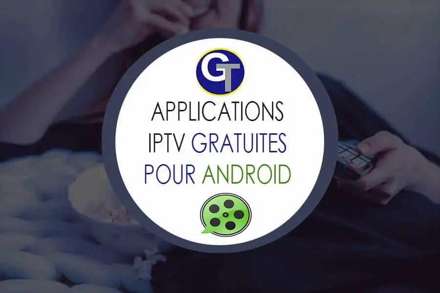 applications iptv gratuites pour Android - iptv gratuit apk