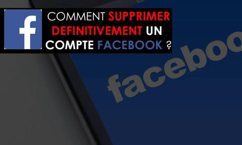 Comment supprimer un compte Facebook définitivement et facilement ? [Guide Complet]