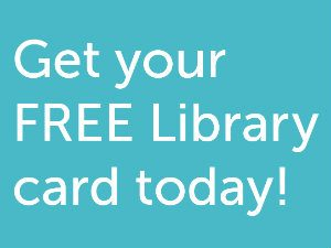 Get your free library card today!