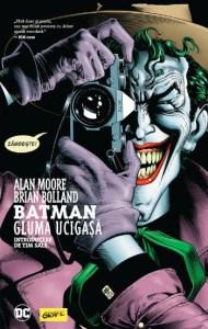BATMAN. Gluma ucigașă Alan Moore, Brian Bolland