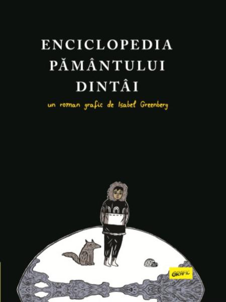 Enciclopedia Pământului Dintâi Isabel Greenberg