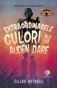 Extraordinarele culori ale lui Auden Dare, de Zillah Bethell