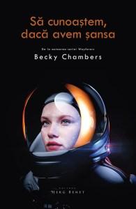 Să cunoaștem, dacă avem șansa, de Becky Chambers