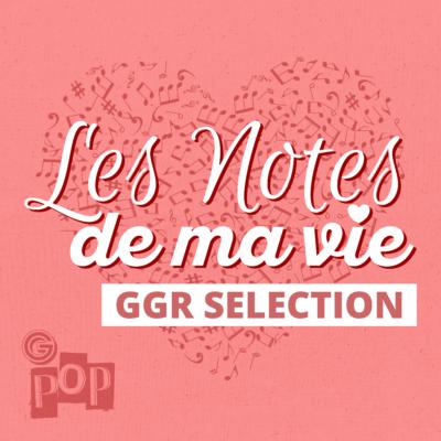 Notesdemavie-GGR Selection