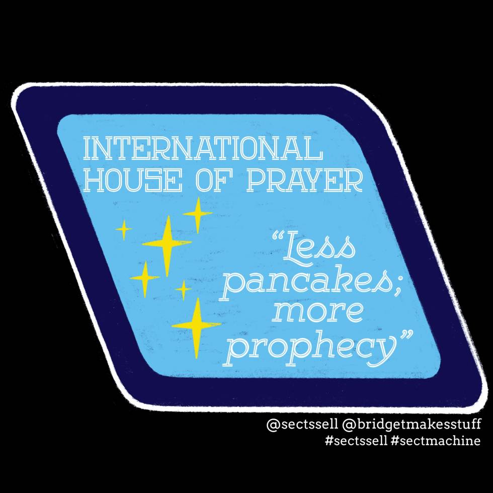 "An angled sign decorated with some yellow stars. Text reads: ""International House of Prayer"" ""'Less pancakes; more prophecy'"""
