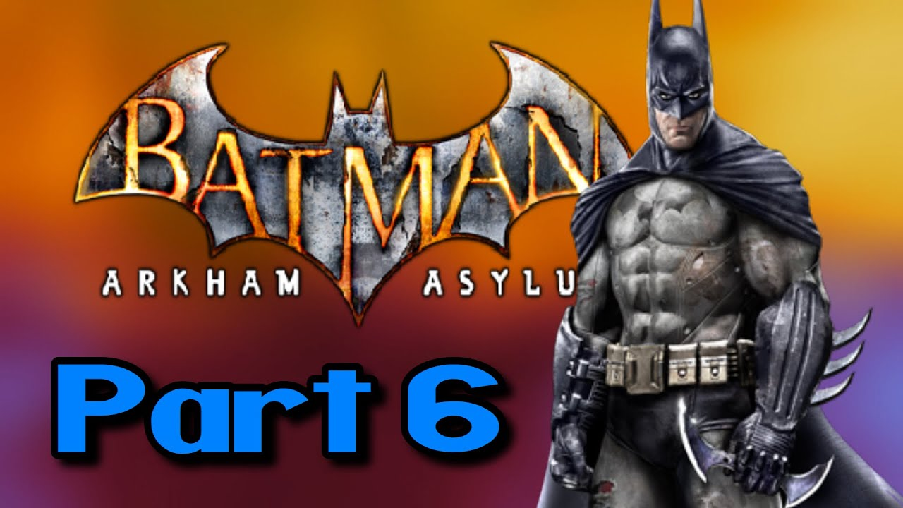 Batman: Arkham Asylum Playthrough Part 6
