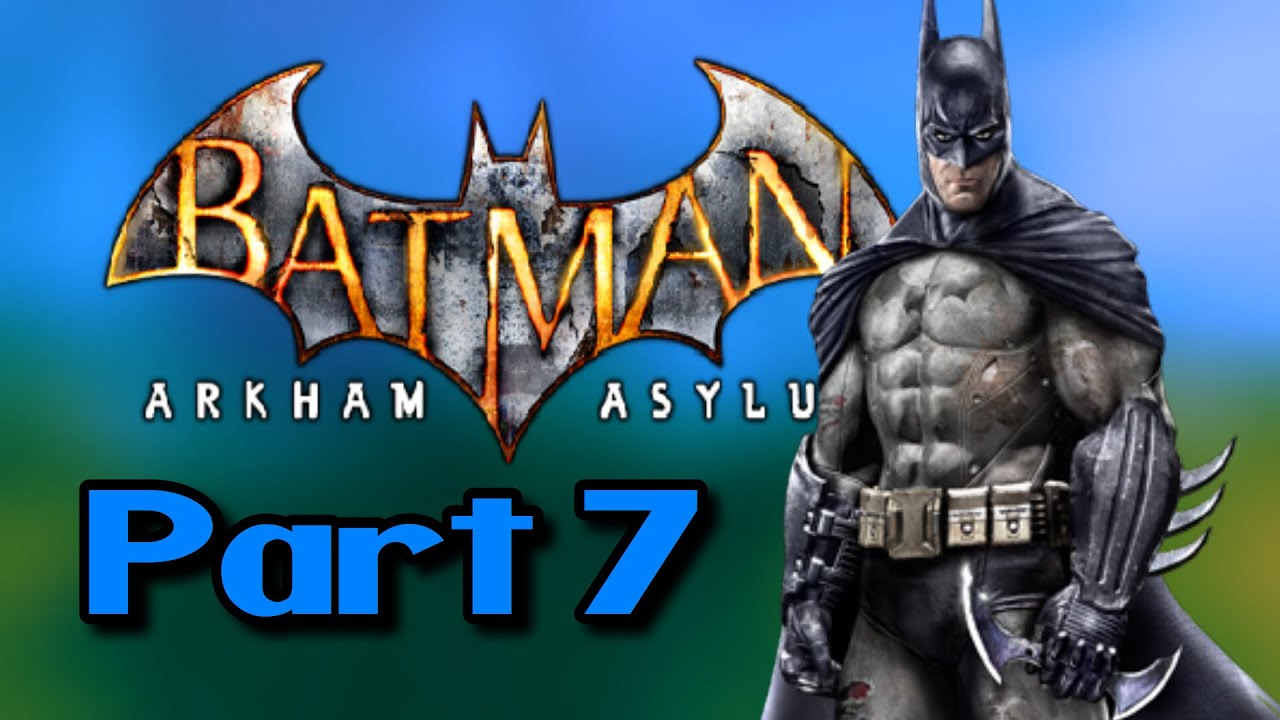 Batman: Arkham Asylum Playthrough Part 7