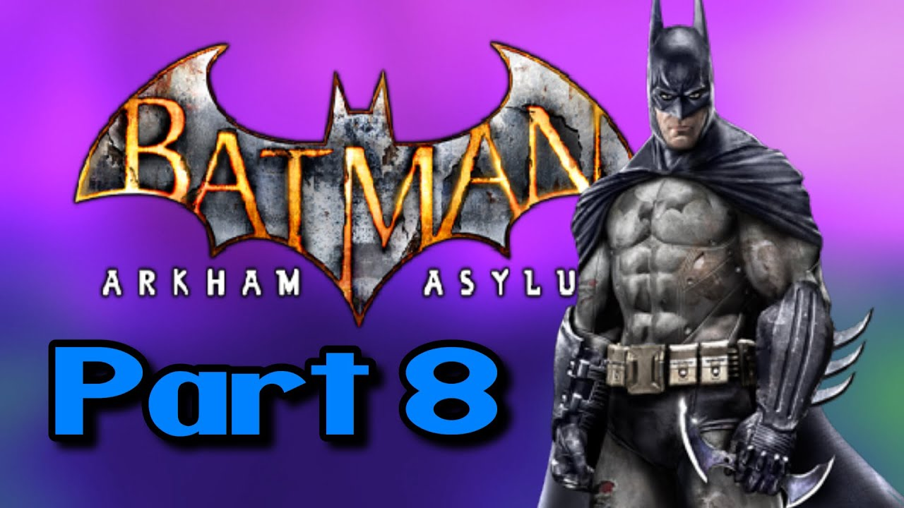 Batman: Arkham Asylum Playthrough Part 8