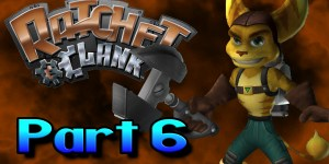 Let's Play Ratchet & Clank – Part 6