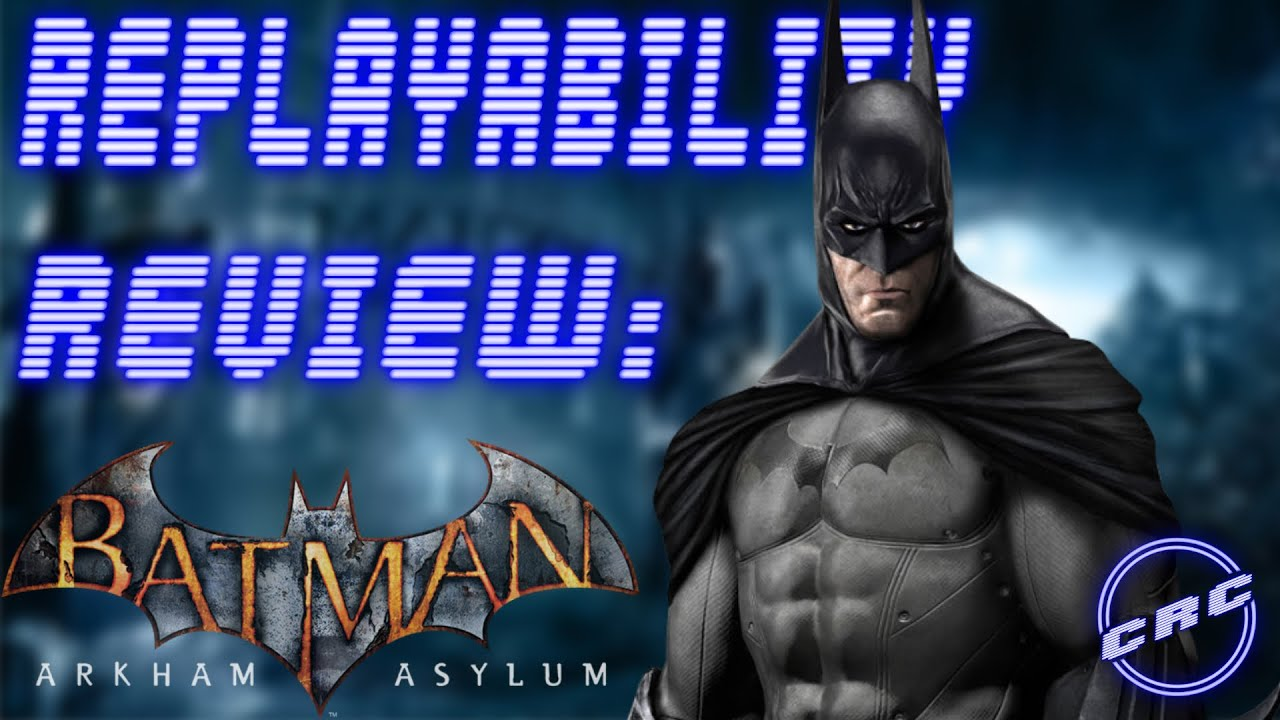 [Replayability Review] Batman: Arkham Asylum – Should We Return to Arkham?