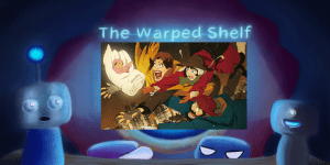 The Warped Shelf – Tokyo Godfathers