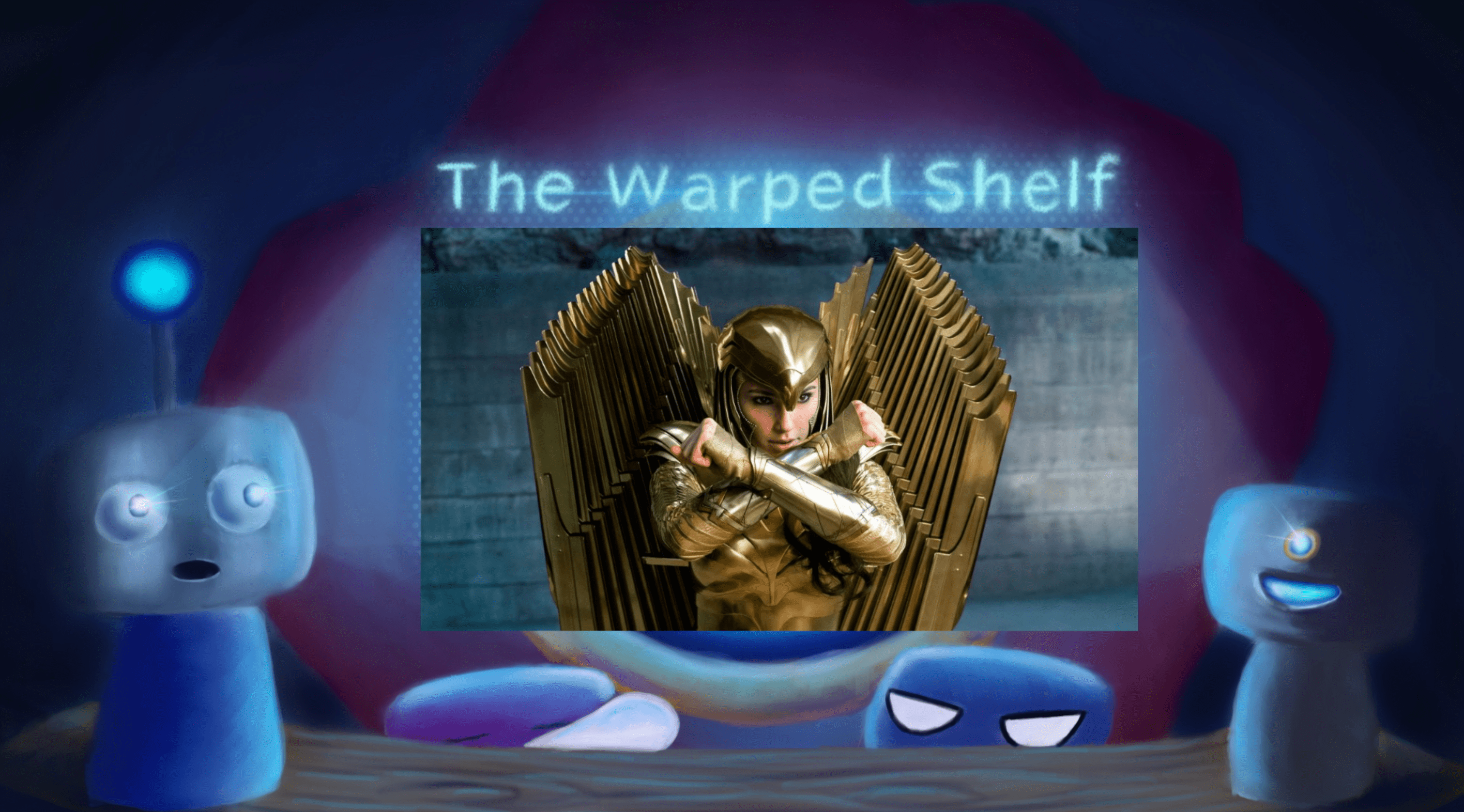 The Warped Shelf – Wonder Woman 1984
