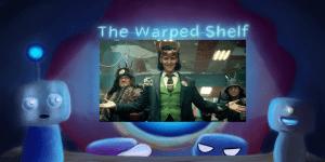 The Warped Shelf – Loki