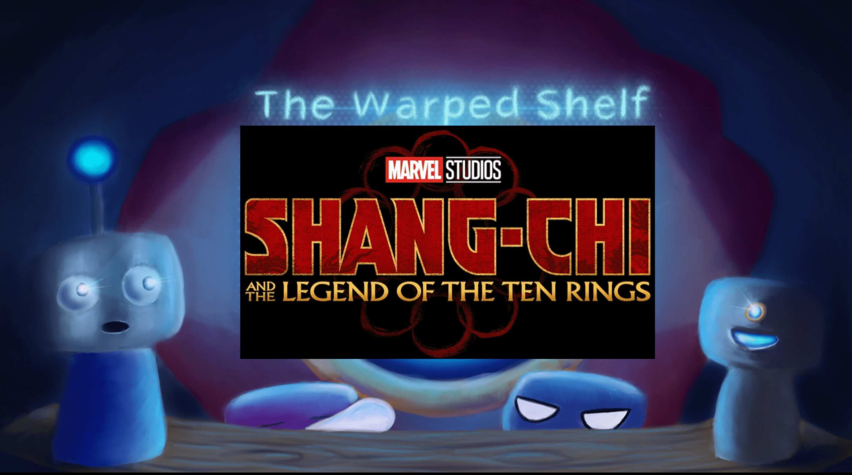 The Warped Shelf – Shang-Chi and the Legend of the Ten Rings