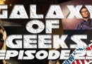 Galaxy of Geeks Podcast Episode 25- NY Comic Con and Back Again