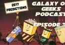 Galaxy of Geeks Podcast Episode 31 – 2017 Predictions