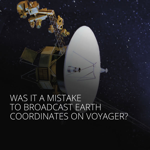 Mistake to broadcast Earth coordinates on Voyager?