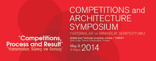 Yarışmalar ve Mimarlık Sempozyumu 9 Mayıs 2014'te ODTÜ'de Düzenlenecek