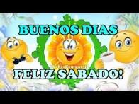 Frases y Video Mensaje buenos dias feliz sabado