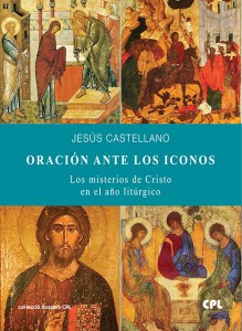 Libro de Jesús Castellanos, Oración ante los iconos. Los misterios de Cristo en el año litúrgico