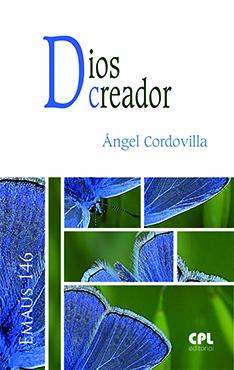 Libro Dios Creador, de Ángel Cordovilla, Colección Emaús,