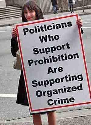Politicians who support Prohibition are supporting organized crime