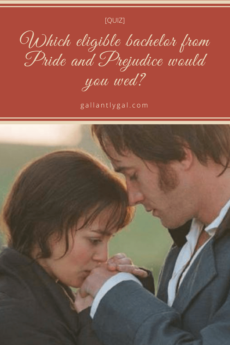 Which eligible bachelor from Pride and Prejudice would you wed?