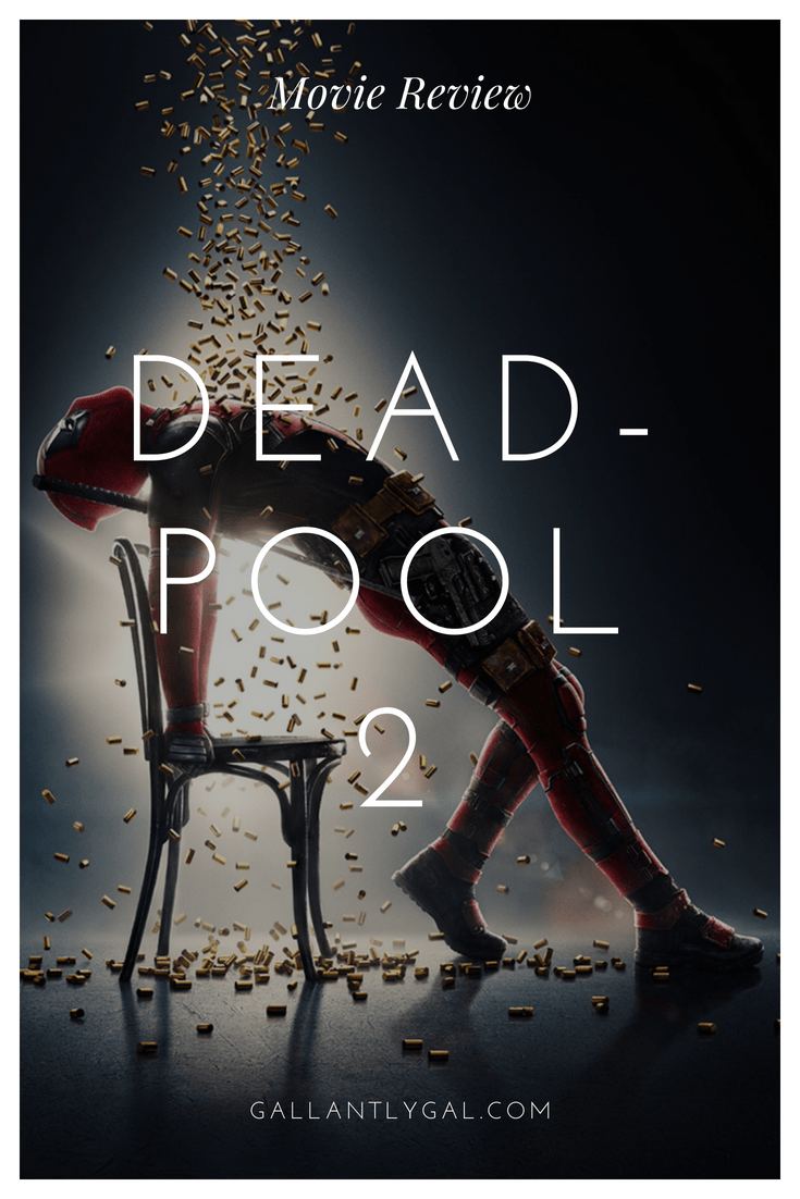 Movie Review: Deadpool 2 (good, not good enough)