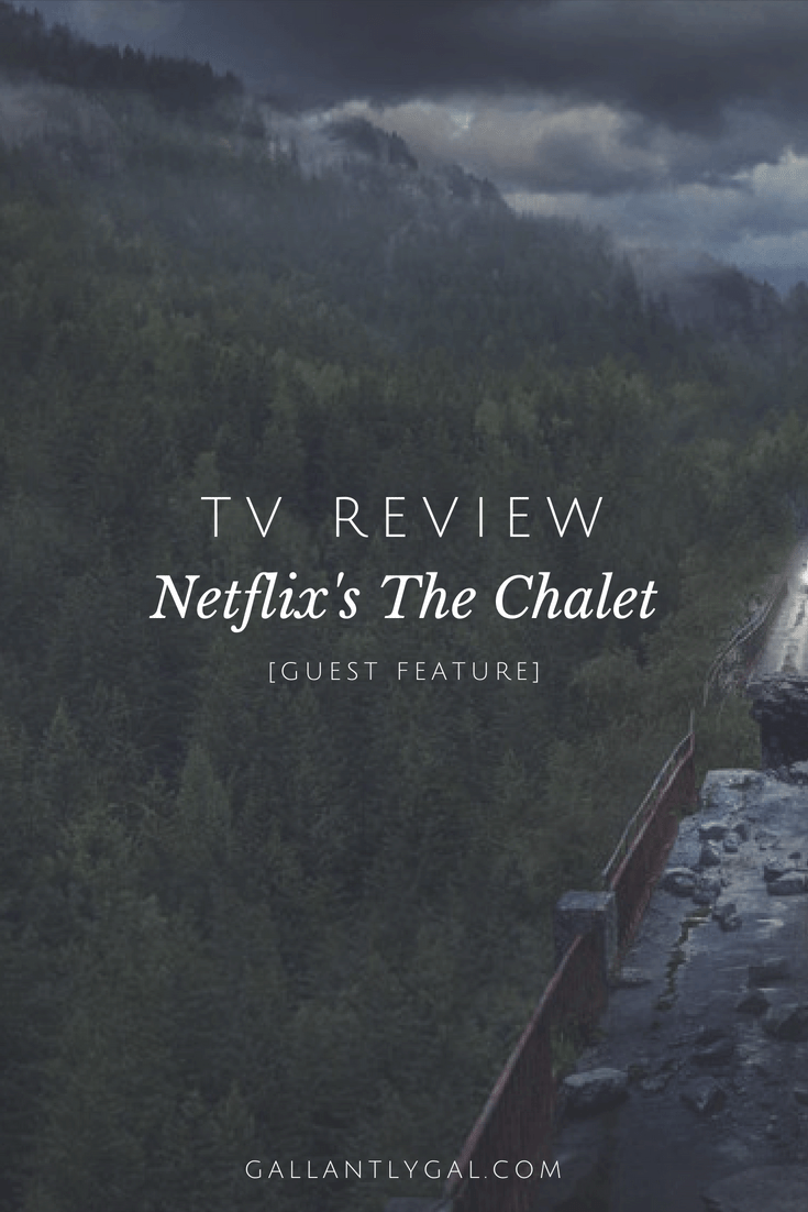 [Guest Feature] TV Review: The Chalet