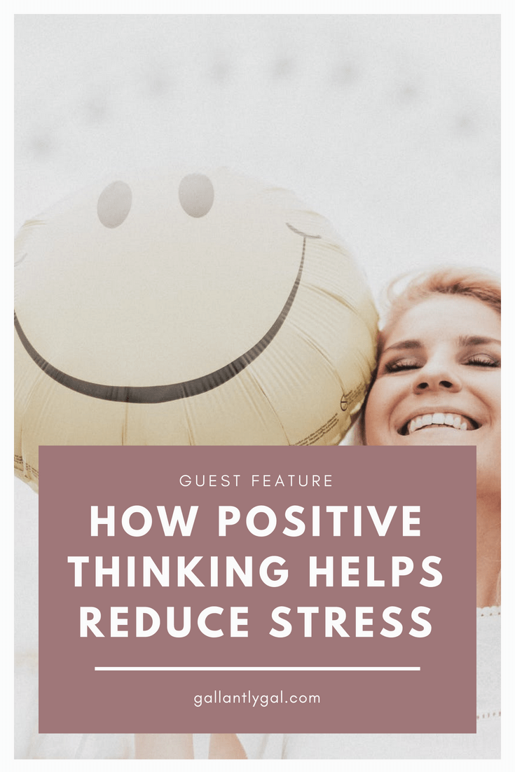 How Positive Thinking Helps Reduce Stress