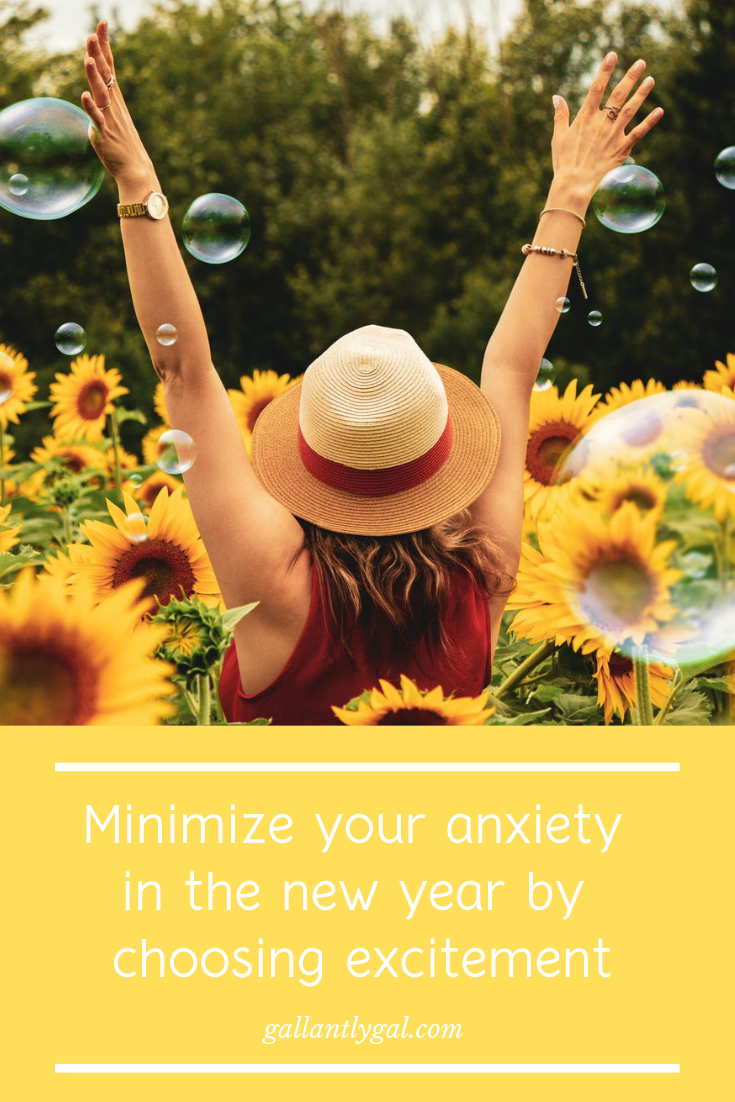 Minimize your anxiety in the new year by choosing excitement