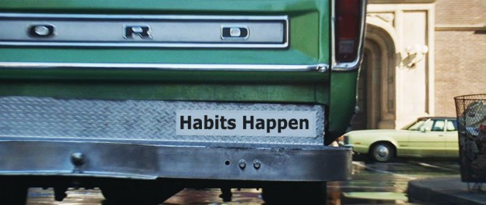 Habits Happen bumpersticker