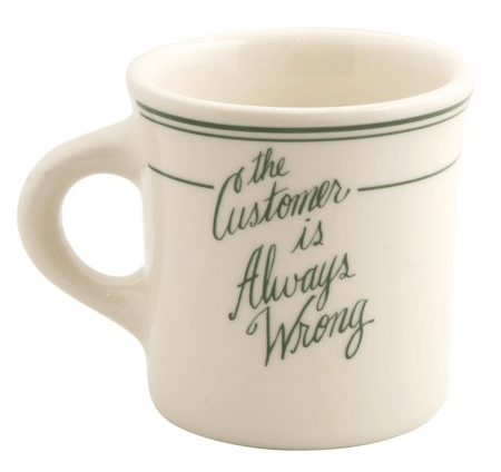 The Customer is Always Wrong mug by Mimi Pond