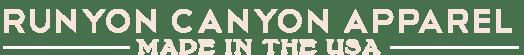 Runyon Canyon Apparel - Made In The USA