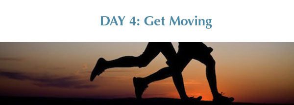 Day 4: Get Moving