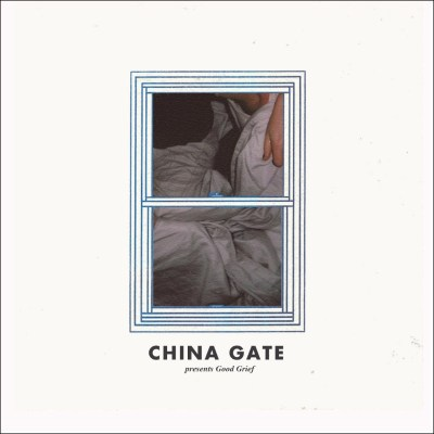China Gate EP Good Grief