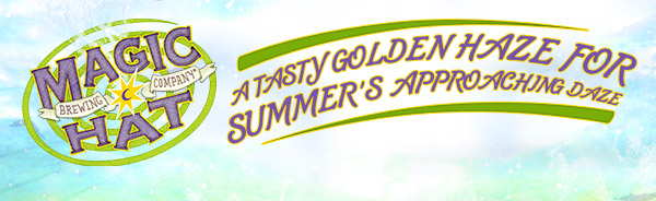 Magic Hat Brewing Co. - Behold a Golden Haze to Raze a Thirsty Burst of Heat