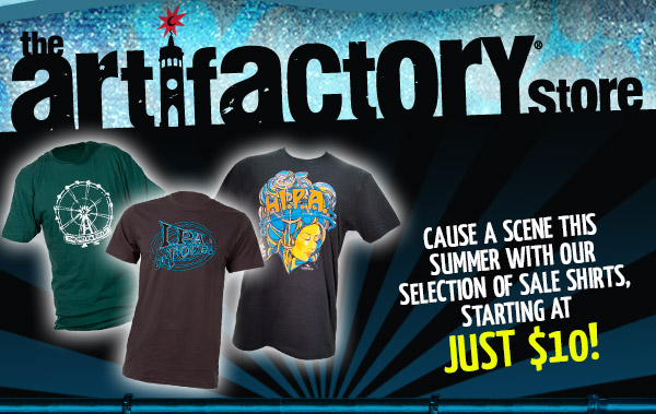Artifactory Special - Cause a scene this summer with our selection of sale shirts, starting at just $10