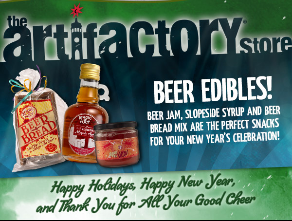 Artifactory Special - Beer Edibles. Beer Jam, Slopeside Syrup, Beer Bread Mix and Squirrel Stash Nuts are the perfect snacks for your New Year's celebration.