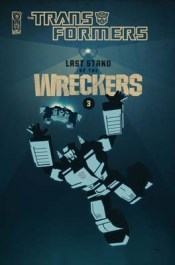 [Transformers: Last Stand of the Wreckers #3 cover]