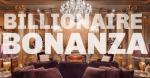 billionaire bonanza