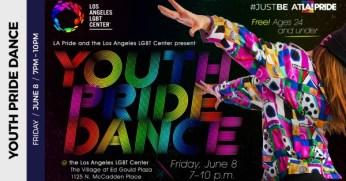 Youth Pride Dance –June 8, 2018 –LA Pride Week 2018