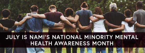 July is NAMI's National Minority Mental Health Awareness Month