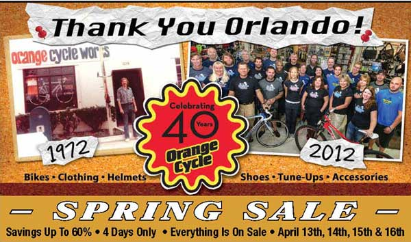 Orange Cycle's 40th Year Celebration - Spring Sale April 13-16th.