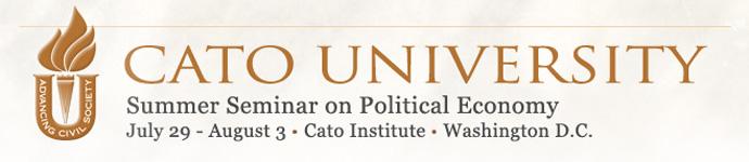Cato University, July 29 - August 3, 2012